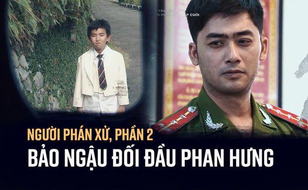 """Lộ kịch bản """"Người phán xử"""" phần 2: Bảo Ngậu đối đầu Phan Hưng (2)"""